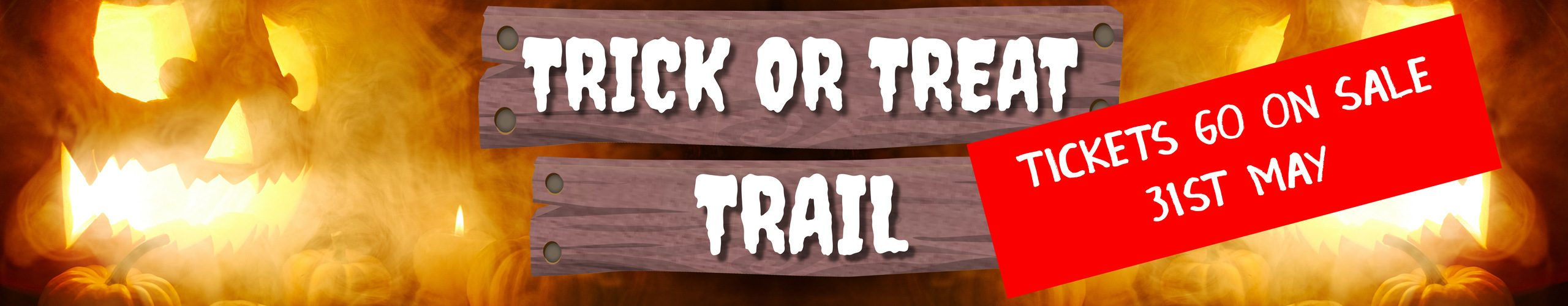 Trick or Treat Trail Banner Ticket Sale
